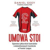 Umowa Stoi Tajemnice Piłkarskich Kontraktów I Wielomilionowych Transferów W Premier League - Daniel Geey, Daniel Geey
