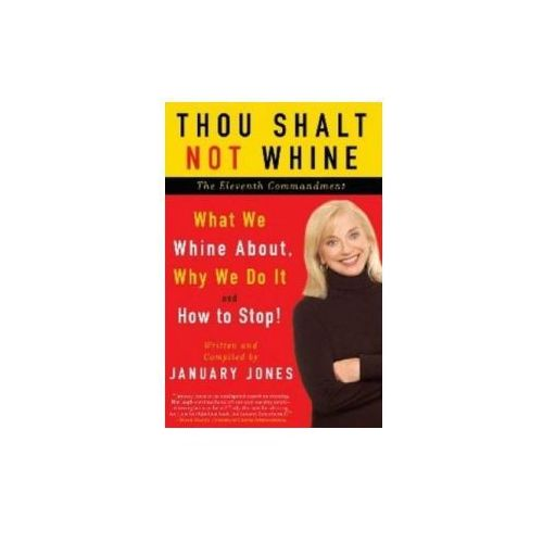 Thou Shalt Not Whine: The Eleventh Commandment