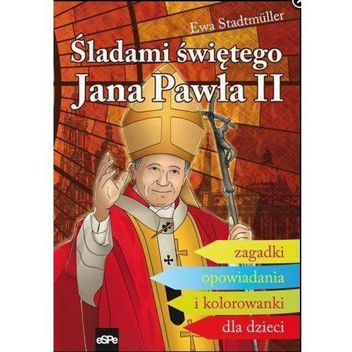 Śladami Świętego Jana Pawła II. Zagadki... - Ewa Stadtmuller (64 str.)