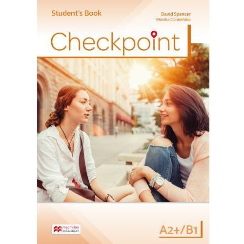 Checkpoint A2+/B1. Student's Book (176 str.)