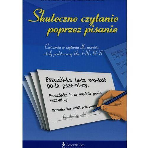 Skuteczne czytanie poprzez pisanie. Ćwiczenia w czytaniu dla uczniów szkoły podstawowej klas 1-3 i 4-6. - Helena Świąder, Bożena Garbacka, Liliana Łabuda (190 str.)