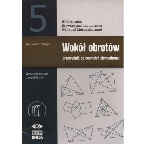 Wokół obrotów 5 Przew. po geometrii elementarnej (2016)