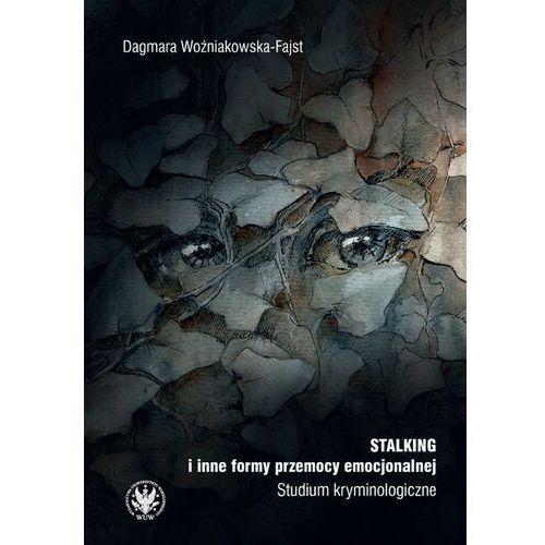 Stalking i inne formy przemocy emocjonalnej - Dagmara Woźniakowska-Fajst - ebook