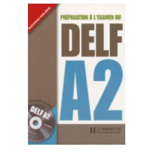 Preparation A L'Examen Du Delf. Podręcznik przygotowujący do nowej formuły egzaminu DELF A2, Hachette