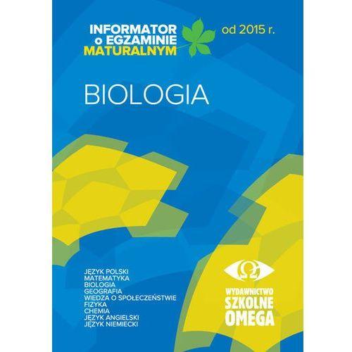 Informator Maturalny Biologia od 2015 r. OMEGA - Praca zbiorowa (80 str.)