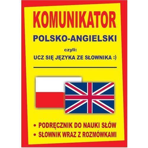 Komunikator polsko-angielski czyli ucz się języka ze słownika :). (1024 str.)