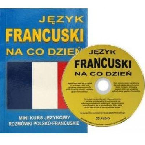 Język francuski na co dzień z płytą CD.