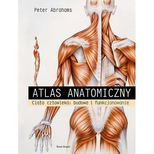Atlas anatomii. Ciało człowieka: budowa i funkcjonowanie, Świat Książki