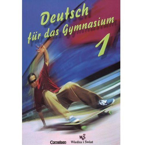 Deutsch fur das Gymnasium cz 1 - Wiedza i Świat (2006)