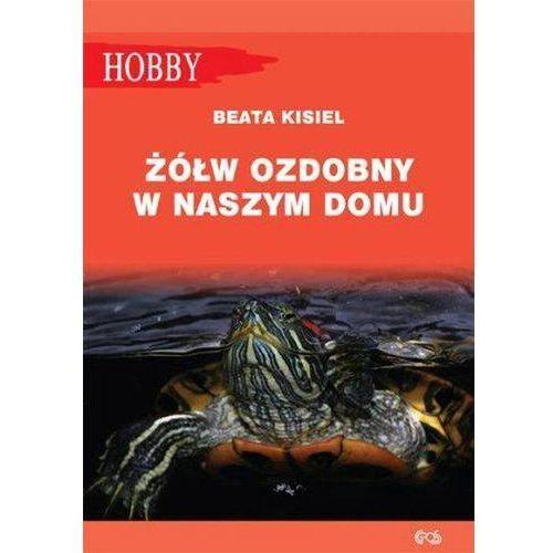 Żółw ozdobny w naszym domu pielęgnowanie - Gorazdowski Marcin Jan, Egros