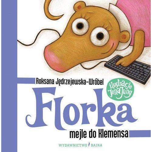 Florka. Mejle do Klemensa - Roksana Jędrzejewska-Wróbel, Roksana Jędrzejewska-Wróbel