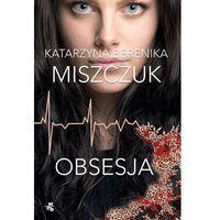 Obsesja, Katarzyna Berenika Miszczuk