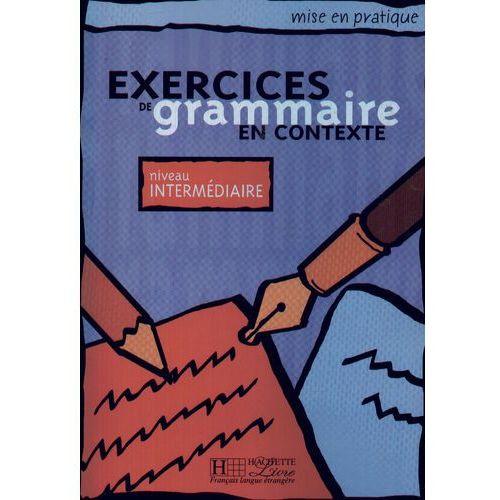 Exercices de grammaire en contexte niveau intermediaire (144 str.)