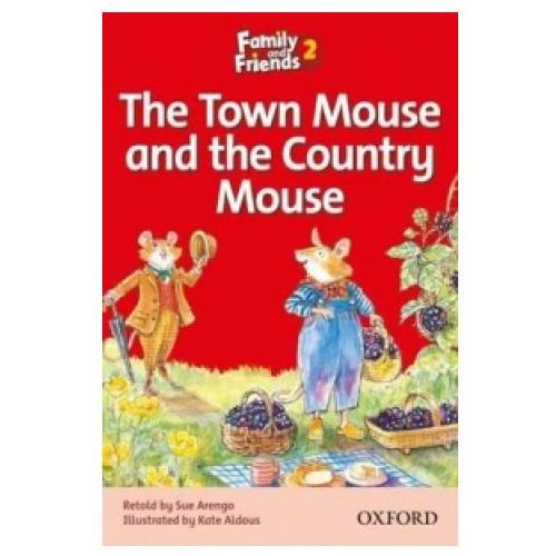 Family and Friends Readers 2: The Town Mouse and the Country Mouse (9780194802567)