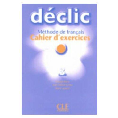 Declic 3 ćwiczenia z CD (2007)