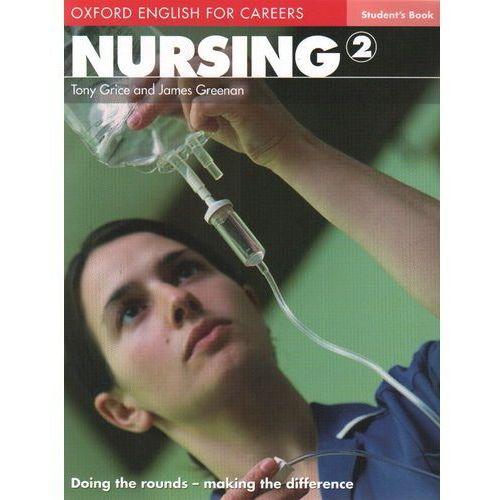 Oxford English for Careers: Nursing 2 Student's Book (podręcznik), Tony Grice James Greenan