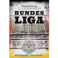 Bundesliga - niezwykła opowieść o niemieckim futbolu - Ronald Reng (9788379247516)