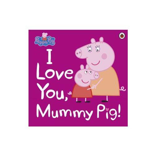 Peppa Pig: I Love You, Mummy Pig (9780241321508)