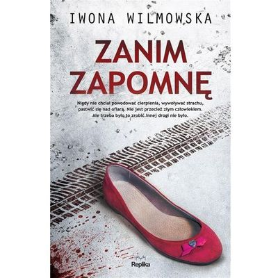 Zanim zapomnę - Iwona Wilmowska, oprawa miękka