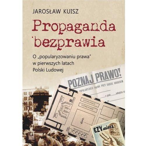 Propaganda bezprawia - jarosław kuisz, Jarosław Kuisz