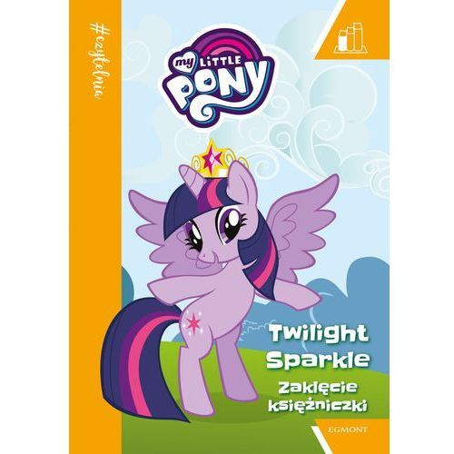 #Czytelnia. Zaklęcie Księżniczki. My Little Pony. Poziom 1 Praca zbiorowa, oprawa broszurowa