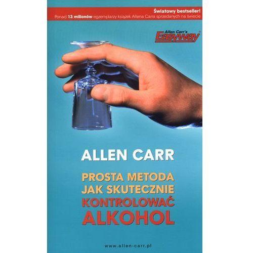 PROSTA METODA JAK SKUTECZNIE KONTROLOWAĆ ALKOHOL (oprawa miękka) (Książka) (2012)