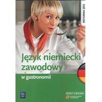 Język niemiecki zawodowy w gastronomii zeszyt ćwiczeń, oprawa miękka