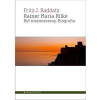Rainer Maria Rilke - Raddatz Fritz J., Fritz J. Raddatz