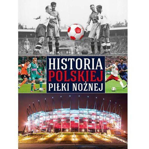 Historia Polskiej Piłki Nożnej, praca zbiorowa