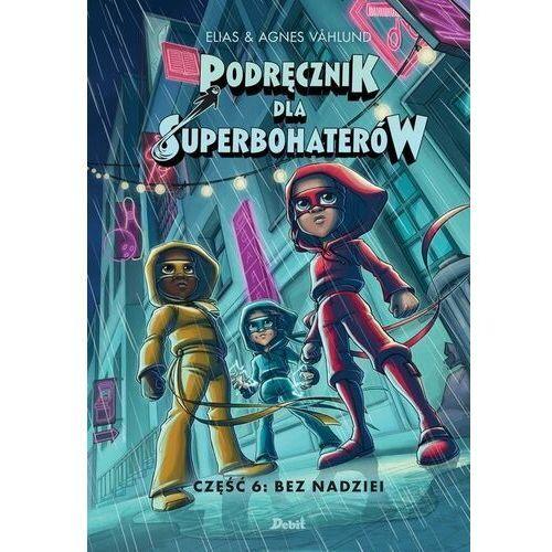 Bez nadziei. podręcznik dla superbohaterów. tom 6 (2021)