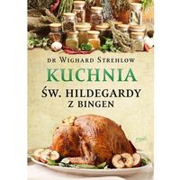 Kuchnia św. Hildegardy - Wysyłka od 3,99 (9788364647840)