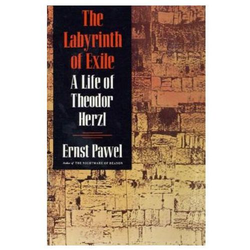Labyrinth of Exile Life of Theodor Herzl