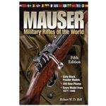 Mauser Military Rifles Of The World, Ball, Robert W. D.