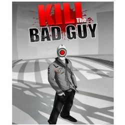 Kill the Bad Guy (PC)