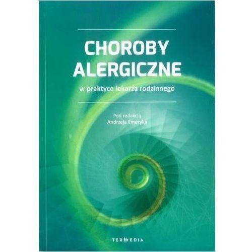 Choroby alergiczne w praktyce lekarza rodzinnego (204 str.)