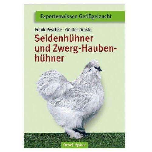 Seidenhühner und Zwerg-Haubenhühner Peschke, Frank
