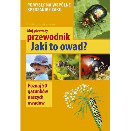 Jaki to owad? - Garbarczyk Małgorzata, Garbarczyk Henryk (2016)