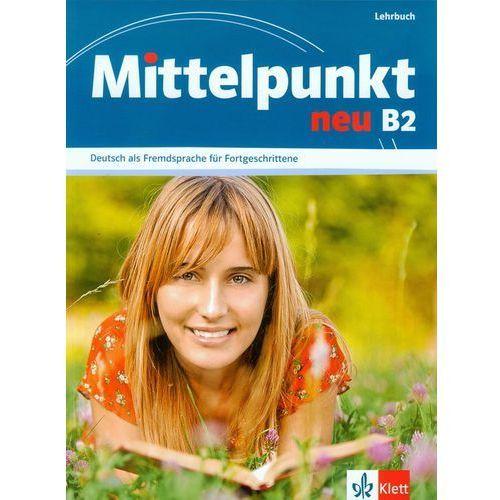 Mittelpunkt Neu B2 Lehrbuch, oprawa miękka