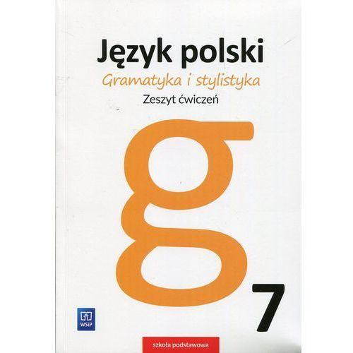 Gramatyka i stylistyka Język polski 7 Zeszyt ćwiczeń Szkoła podstawowa (9788302166921)