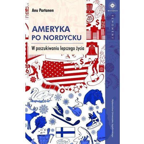 Ameryka po nordycku W poszukiwaniu lepszego życia - Partanen Anu DARMOWA DOSTAWA KIOSK RUCHU (9788323342656)