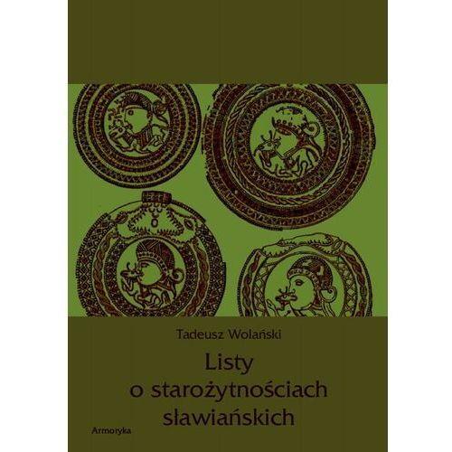 Listy o starożytnościach słowiańskich - Tadeusz Wolański - ebook