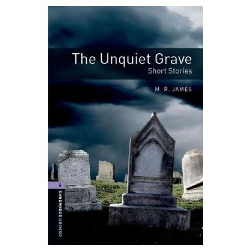 Oxford Bookworms Library: Level 4:: The Unquiet Grave - Short Stories (9780194791915)