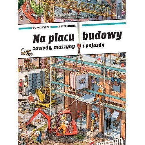 Na placu budowy. Zawody, maszyny i pojazdy (14 str.)