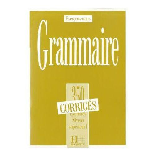 Grammaire 350 exercices niveau superieur corriges