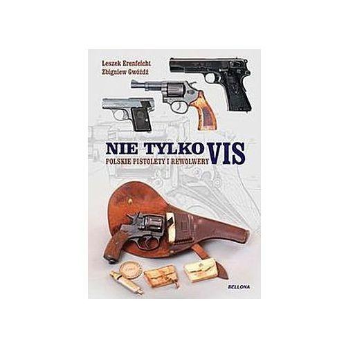 Polskie pistolety i karabiny. Nie tylko vis - Erenfeicht Leszek, Gwóźdź Zbigniew