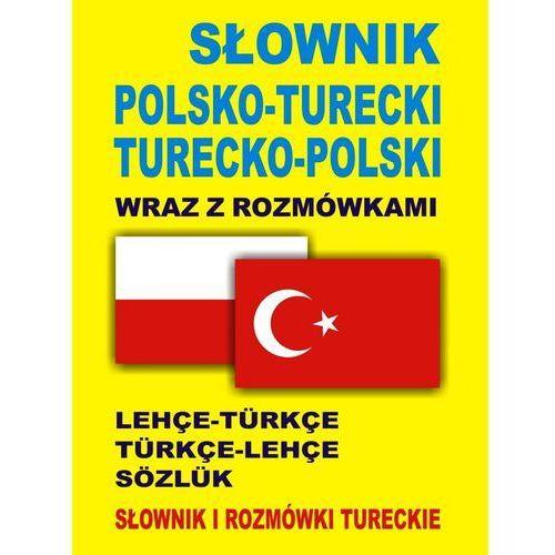 Słownik polsko turecki turecko polski wraz z rozmówkami (2012)