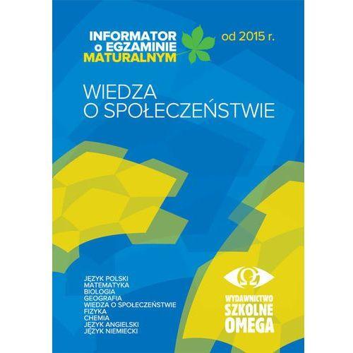 Informator Maturalny WOS od 2015 r. OMEGA - Praca zbiorowa (88 str.)