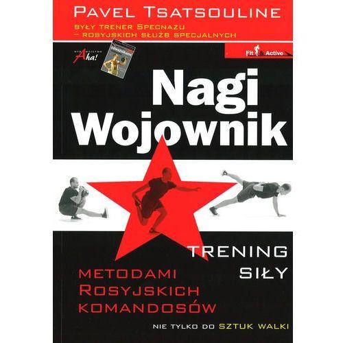 Nagi wojownik - Dostępne od: 2014-10-10, Tsatsouline Pavel