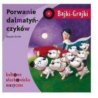 Porwanie dalmatyńczyków Bajki-grajki/CD/ - Praca zbiorowa (5902020510147)