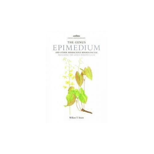 The Genus Epimedium And Other Herbaceous Berberidaceae Including The Genus Podophyllum, Stearn, William T